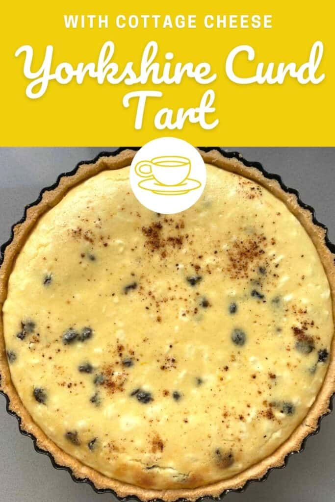 Pinterest Image of a tart with title saying Yorkshire Curd Tart with Cottage Cheese